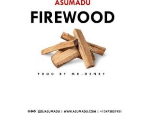 Asumadu - Firewood (Strongman Diss) (Prod by Mr Herry)